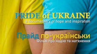 Video Film: Pride of Ukraine - a documentary of hope and inspiration download MP3, 3GP, MP4, WEBM, AVI, FLV Agustus 2018