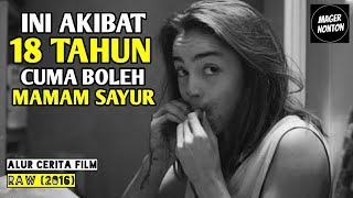 AKIBAT SELAMA 18 TAHUN CUMA BOLEH MAKAN SAYUR - Alur Cerita Film RAW (2016)