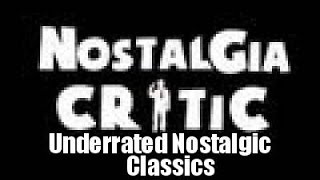 Nostalgia Critic: Top 11 Underrated Nostalgic Classics