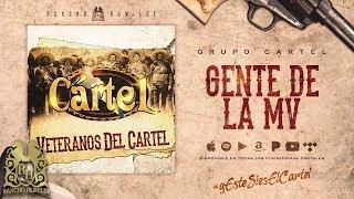 Gente De La MV - Grupo Cartel [Official Audio]