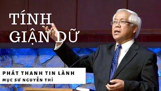 Tính Giận Giữ - Mục sư Nguyễn Thỉ - Phát Thanh Tin Lành