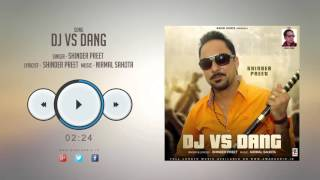 New Punjabi Songs 2016 || DJ VS DANG || SHINDER PREET || Punjabi Songs 2016