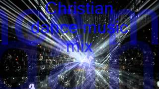 Christian dance music mix F2 2015