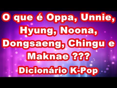 O Que é Oppa, Unnie, Hyung, Noona, Dongsaeng, Chingu E Maknae