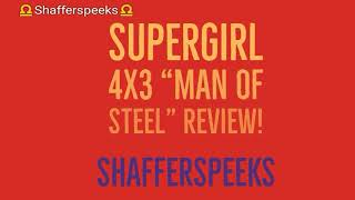 """Supergirl 4x3 """"Man Of Steel"""" Review!"""