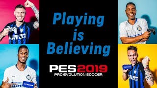 PES 2019 & PES 2019 Mobile - Inter Milan Playing is Believing