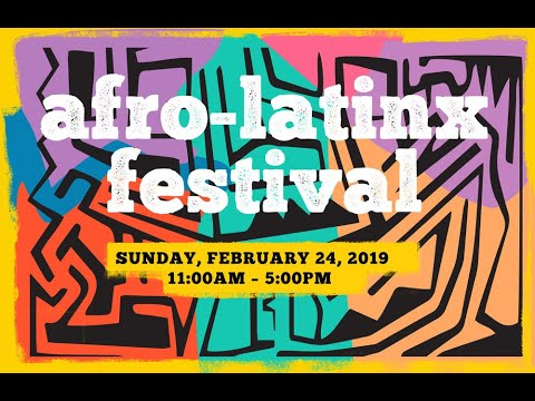 Afro-Latinx Festival at MOLAA on February 24 2019