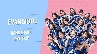 EvaNgidol #6 - Handshake Love Trip