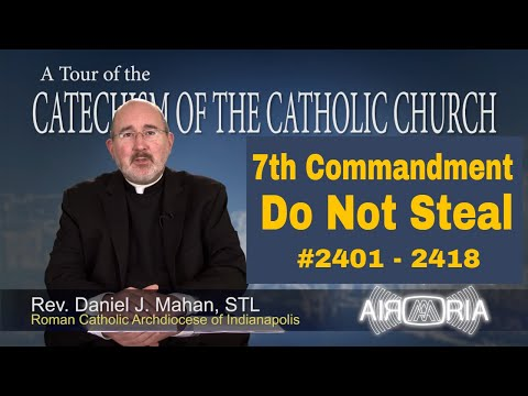 7th Commandment - Do Not Steal - Catechism Tour #91