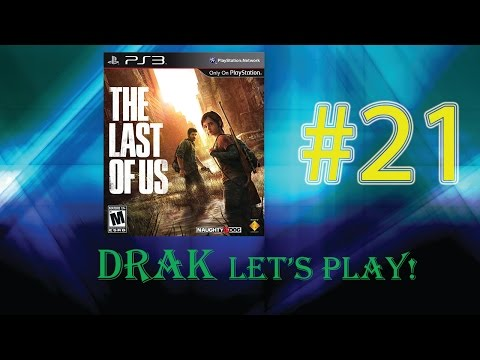 Drak Let's Play: The Last of Us Part 21 - Reunions & Harsh Truths!!