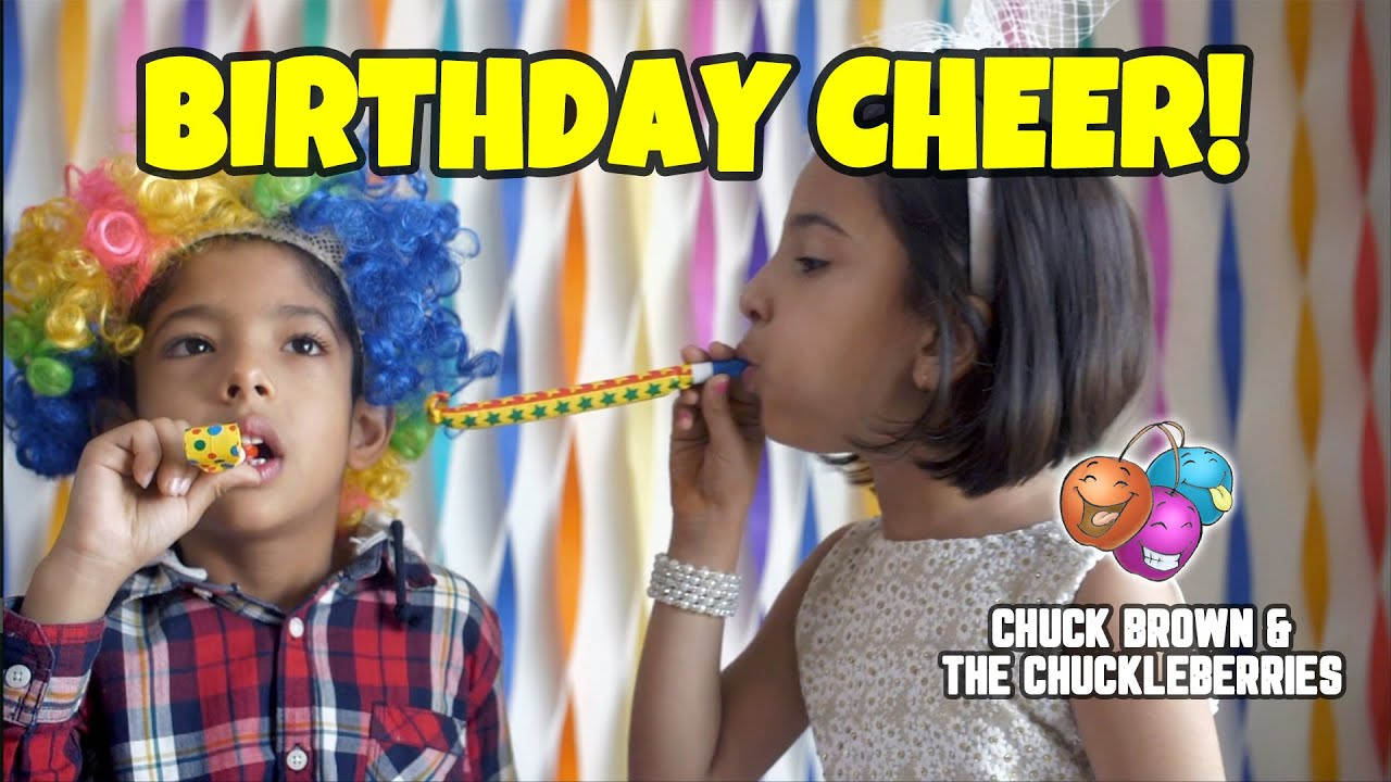[A Happy Birthday Song] Birthday Cheer · Chuck Brown & The Chuckleberries