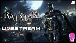 Batman: Arkham Knight | LIVESTREAM | PART 2 | Viewer Requested