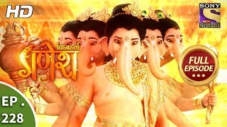 Vighnaharta Ganesh - Ep 228 - Full Episode - 5th July, 2018