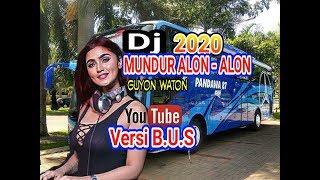 [1.43 MB] DJ Bus Kekinian - MUNDUR ALON - ALON - guyon waton