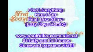 Fred Everything Here I Am Feat  Lisa Shaw (Lazy Days Remix)