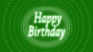 happy birthday wishes text animation green screen || New presentation effect || birthday templates