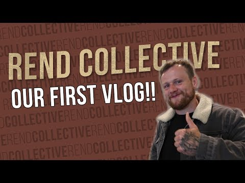 Rend Collective - Our First Vlog!!