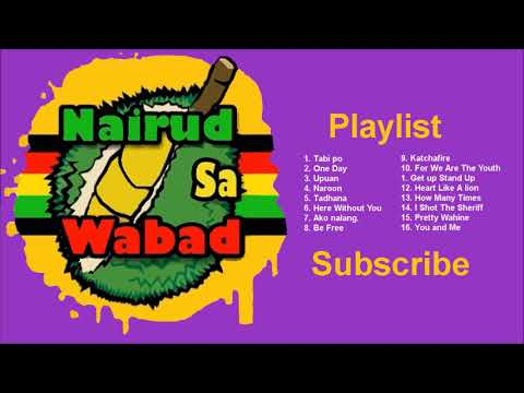 Nairud Sa Wabad Playlist (Nonstop Reggae Song)