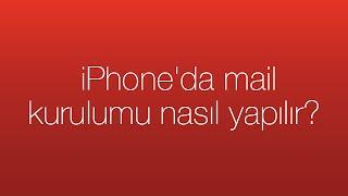iPhone'da mail kurulumu nasıl yapılır?