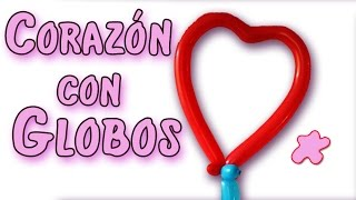 Corazón con globos - Regalo para San Valentin - Manualidades para todos