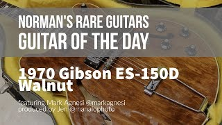 Norman's Rare Guitars - Guitar of the Day: 1970 Gibson ES-150D in Walnut