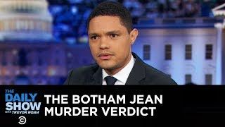 The Botham Jean Murder Verdict and Its Complex Emotional Aftermath | The Daily Show