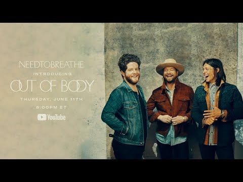NEEDTOBREATHE - Introducing Out of Body