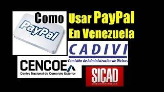 Como Usar dolares CENCOEX SICAD CADIVI con PayPal