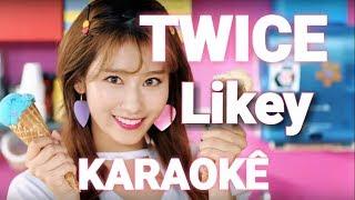 Twice - Likey (karaokê)
