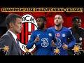 CLAMOROSO MILAN!! ASSE BOLLENTE CON IL CHELSEA!!