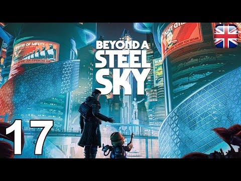 Beyond A Steel Sky - [17] - [The Fall Of MINOS] - English Walkthrough - No Commentary  