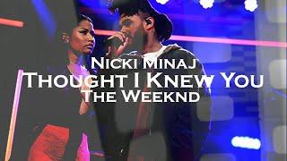 Nicki Minaj- Thought I Knew You (feat. The Weeknd) (Lyric/instrumental)