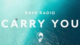Rave Radio - Carry You