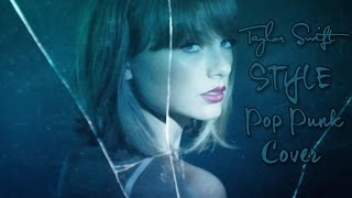 Taylor Swift - Style (Punk Goes Pop Style Cover)