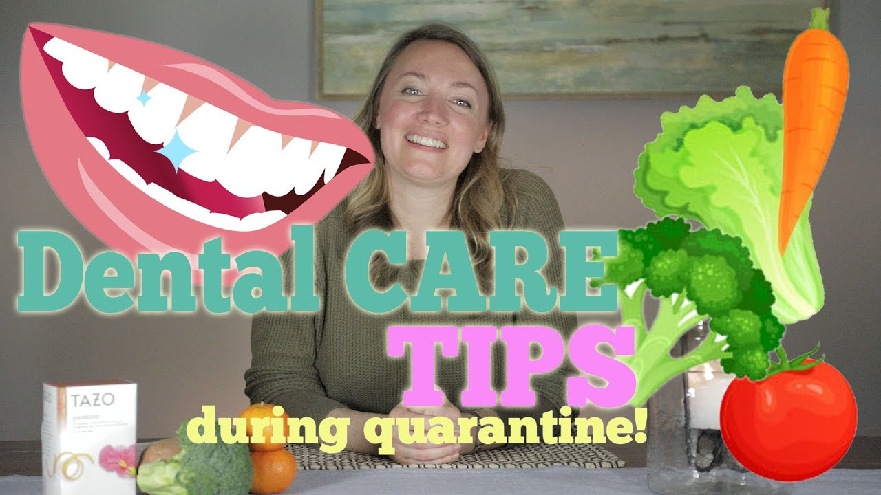 Can't get to the dentist during COVID-19? Dental Hygiene Tips to get you through!