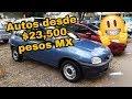 AUTOS USADOS QUE PUEDES COMPRAR desde 23,500 pesos Mexicanos !!!