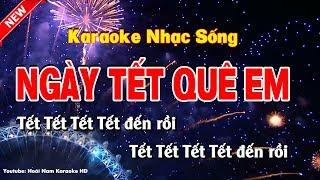 Karaoke Ngày Tết Quê Em - Hoài Nam Karaoke HD
