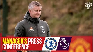 Manager's Press Conference | Chelsea v Manchester United | Ole Gunnar Solskjaer | Premier League