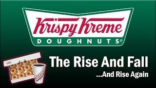 Krispy Kreme - The Rise and Fall...And Rise Again