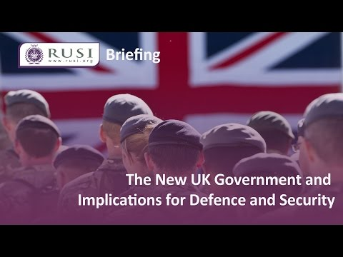 The New UK Government and Implications for Defence and Security