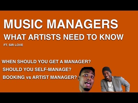 What Artists Should Know About Managers Sir Love Part