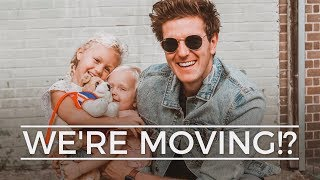WE'RE MOVING!?