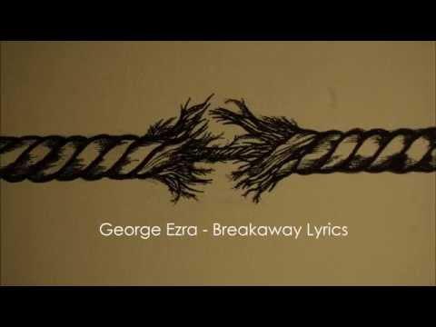 George Ezra - Breakaway lyrics