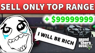 GTA 5 - How to Always Sell Only Top Range Vehicles