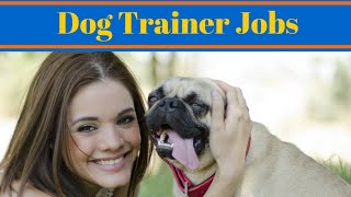 Dog Trainer Jobs - Work With Animals