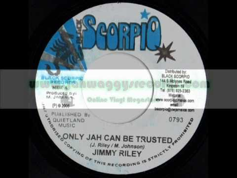 "JIMMY RILEY-ONLY JAH CAN BE TRUSTED-BLACK SCORPIO 7""(2005)"