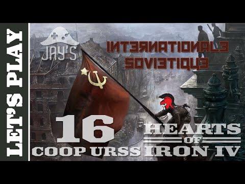 [FR] Let's Play Hearts of Iron 4 Coop : L'URSS - L'internationale Soviétique - Episode 16