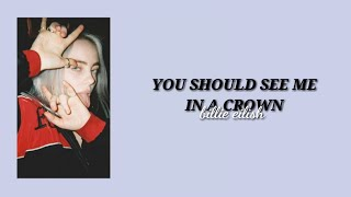 "Billie Eilish – ""You Should See Me In A Crown"" (Traduction Française) Video"