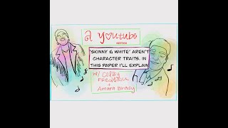 'Skinny & White' Aren't Character Traits. In This Paper I'll Explain (Trailer)