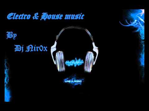 New Electro & House music mix 2013 (Dj nir0x)